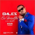 "Dales – ""So Beautiful"" (Prod. By Ckay)"