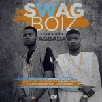 "Swagboiz – ""Agbada"" ft. LK Kuddy (Prod by SperoachBeatz)"