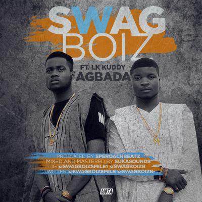Swagboiz - Agbada ft. LK Kuddy-ART