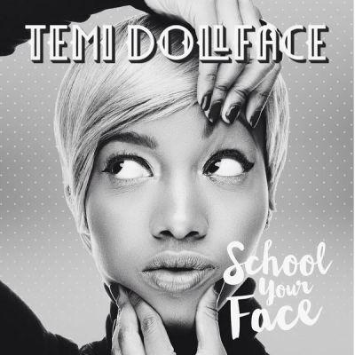 Temi Dollface - School Your Face -ART