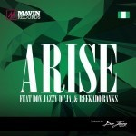 "VIDEO: Don Jazzy, Reekado Banks & Di'Ja – ""Arise"""