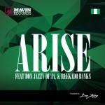 "VIDEO: Don Jazzy, Reekado Banks & Di'Ja – ""Arise"""