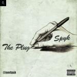 """Spyk – """"The Plug"""""""
