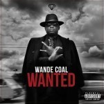 "Wande Coal Set to Release Album "" WANTED"" + Release Date"