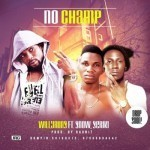 "Willyruns – ""No Champ"" ft. Seriki"