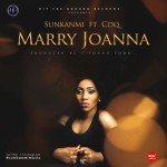 "VIDEO: Sunkanmi – ""Marry Joanna"" ft. CDQ (Prod. By Young John)"