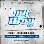 "D'Tunes – ""My Way"" ft. D-O & BadboyAce"