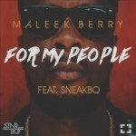 "Maleek Berry – ""For My People"" ft. Sneakbo"