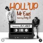 Mr Eazi – Holl'Up ft Joey B & Dammy Krane (Prod By Juls)