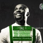 "Capital Femi – ""The National Anthem"" (Prod. by Masterkraft)"