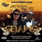 "Jaywon – ""Gbawo"" ft. YQ (Prod. By Young John)"