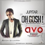 "Jupitar – ""Oh Gosh"" (AVO Riddim) (Prod. By Brainy Beatz)"