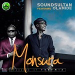 "Sound Sultan – ""Monsura"" ft. Olamide (Prod. By Tee-Y Mix)"