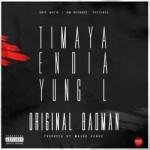 "Timaya, Endia & Yung L – ""Original Badman"" (Prod. By Major Bangz)"
