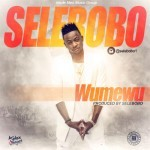 "Selebobo – ""Wumewu"""