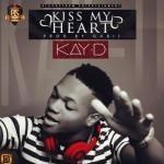 """Kay D – """"Kiss My Heart"""""""