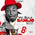 "Vic Sula – ""Bamijo"" (Prod. By Desk)"
