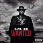 "Wande Coal Releases Track List To Sophomore Album ""Wanted"" Set For Oct 26"