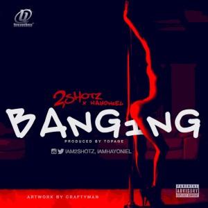 2Shotz-Banging