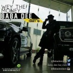 "Baba Dee – ""Wey The Money"" ft. Terry G"