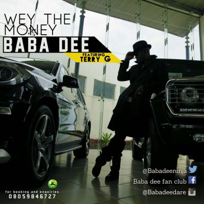 Baba Dee - Wey The Money ft. Terry G - ART