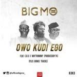 "Big Mo – ""Owo Kudi Ego"" ft. CDQ & Maytronomy"