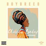 Boybreed – Shakara + Oluchi Baby