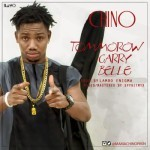 "Chino – ""Tomorrow Carry Belle"""