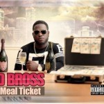 "D Bross – ""Meal Ticket"""