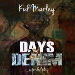 "Kid Marley – ""Days B4 Denim"" EP"