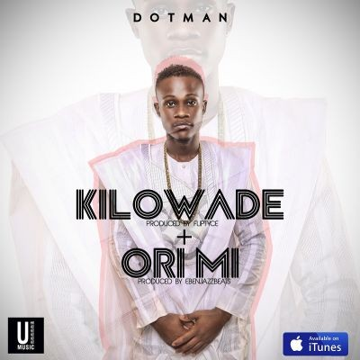 Dotman - Kilowade - Ori mi