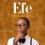 "Efe – ""Omalicha Baby"" (Prod by GospelOnDeBeatz)"