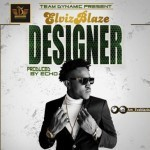 "Elviz Blaze – ""Designer"" (Prod by Echo)"