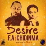 """F.A – """"Desire"""" ft. Chidinma (Prod by Mystro)"""