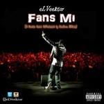 """eLVeektor – """"Fans Mi"""" (Igbo Remix)"""