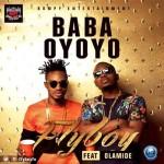 """VIDEO: Flyboy – """"Baba Oyoyo"""" ft. Olamide"""