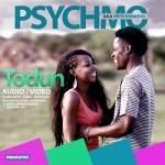 """AUDIO+VIDEO: PsychMo – """"Todun"""""""