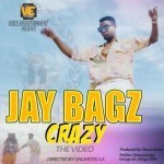 "VIDEO: Jay Bagz – ""Crazy"""
