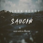 "Maleek Berry – ""Saucin"" (White Iversion Freestyle)"