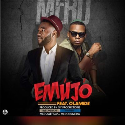 Mero - Emujo ft. Olamide-ART