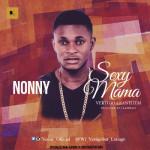 """Nonny – """"Sexy Mama"""" (Prod. By J.Las Beats)"""