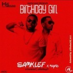 "Samklef – ""Birthday Girl"" ft. May D"