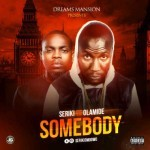 "Seriki – ""Somebody"" ft. Olamide"
