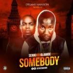 "Seriki – ""Somebody"" ft. Olamide"