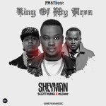 "VIDEO: Sheyman – ""King Of My Area"" ft. eLDee  & Scott King"