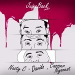 "Nasty C  – ""Juice Back (Remix)"" ft. Davido & Cassper Nyovest"