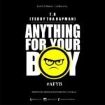 "T.R – ""Anything For Your Boy"" (Prod. By S.T.O)"