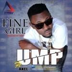 """Ump  – """"Fine Girl"""" ft. Akel"""