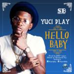 "Yuci Play – ""Hello Baby"""
