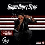 """VIDEO PREMIERE: Yung6ix – """"Grind Don't Stop"""" ft. Charass"""
